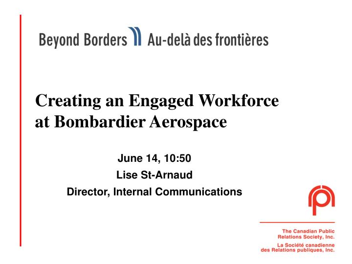 Creating an Engaged Workforce at Bombardier Aerospace