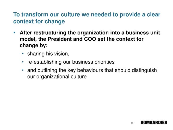 To transform our culture we needed to provide a clear context for change