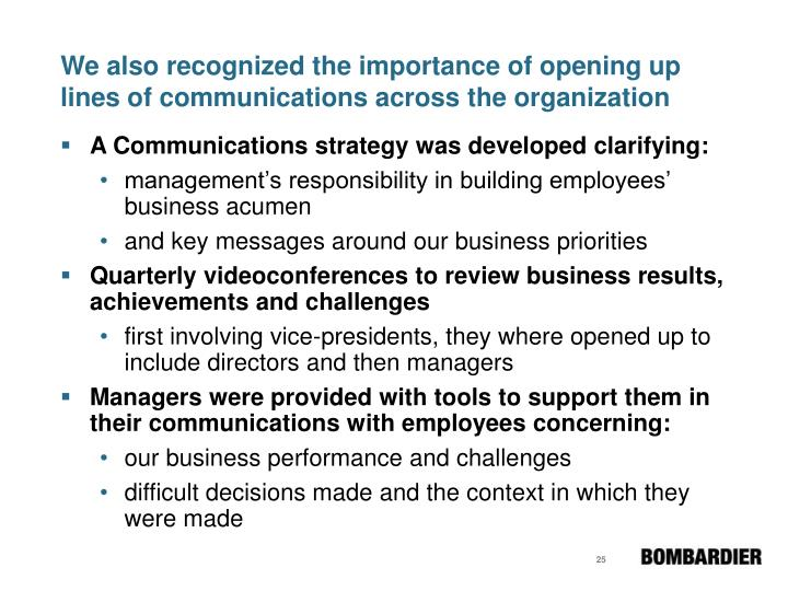 We also recognized the importance of opening up lines of communications across the organization
