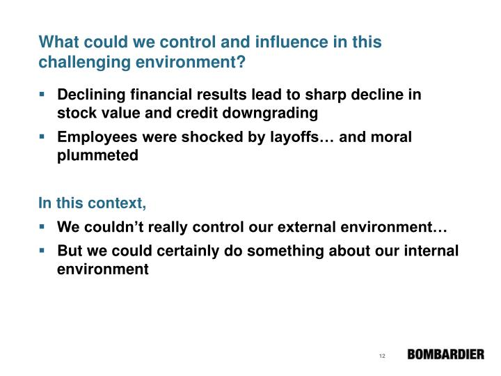 What could we control and influence in this challenging environment?