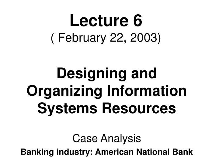 lecture 6 february 22 2003