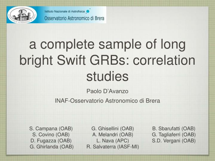 a complete sample of long bright swift grbs correlation studies n.