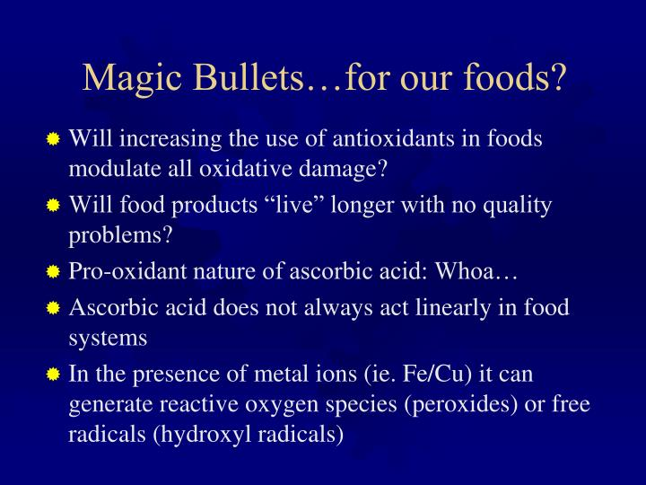 Magic Bullets…for our foods?