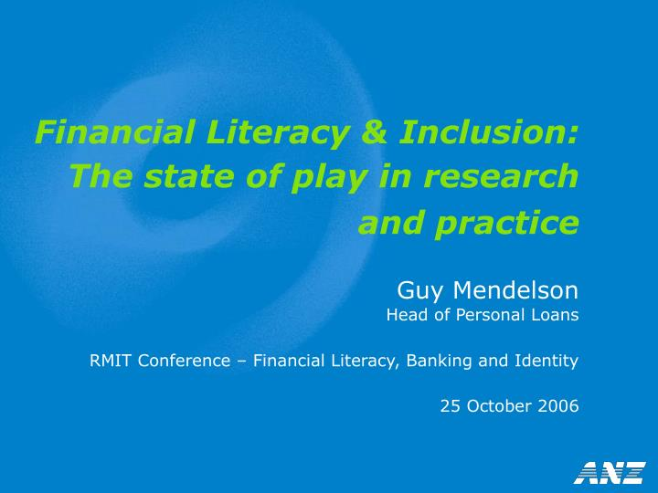 Financial literacy inclusion the state of play in research and practice
