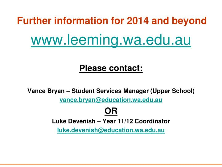 Further information for 2014 and beyond