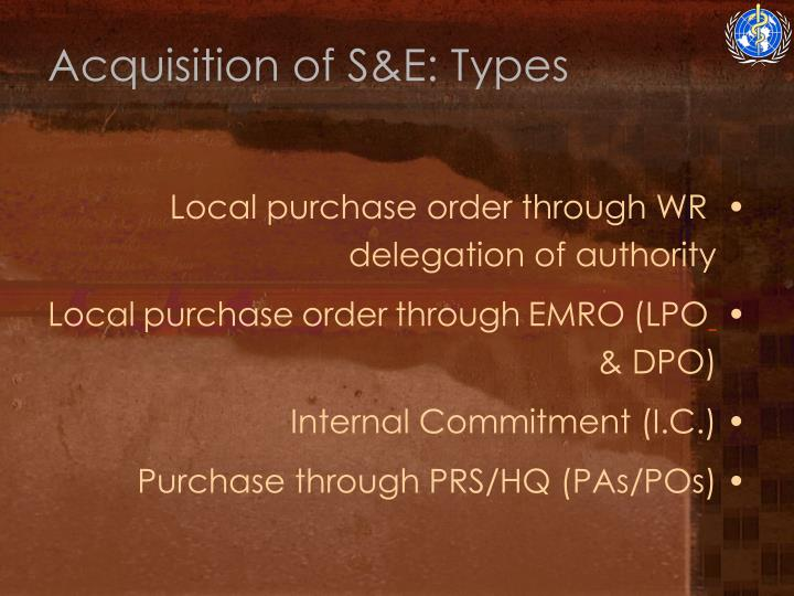 Acquisition of S&E: Types