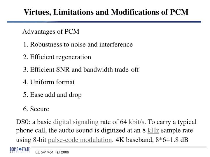 Virtues, Limitations and Modifications of PCM