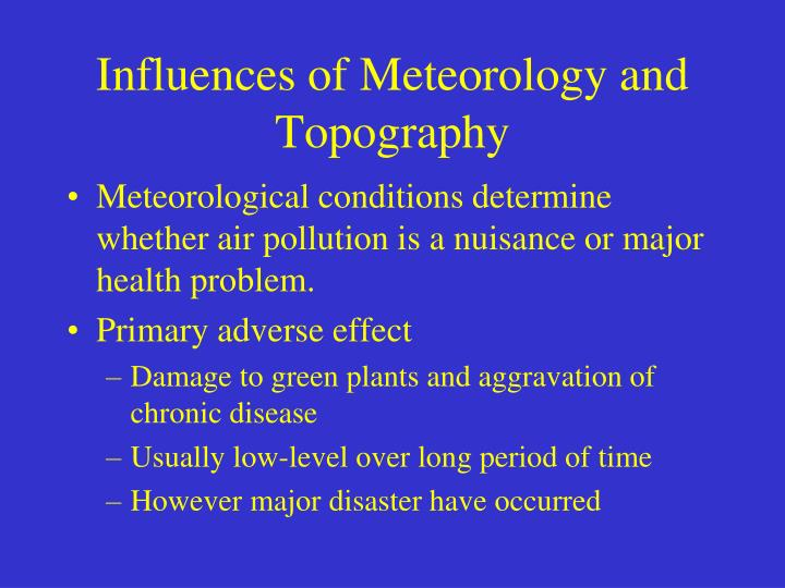 Influences of Meteorology and Topography