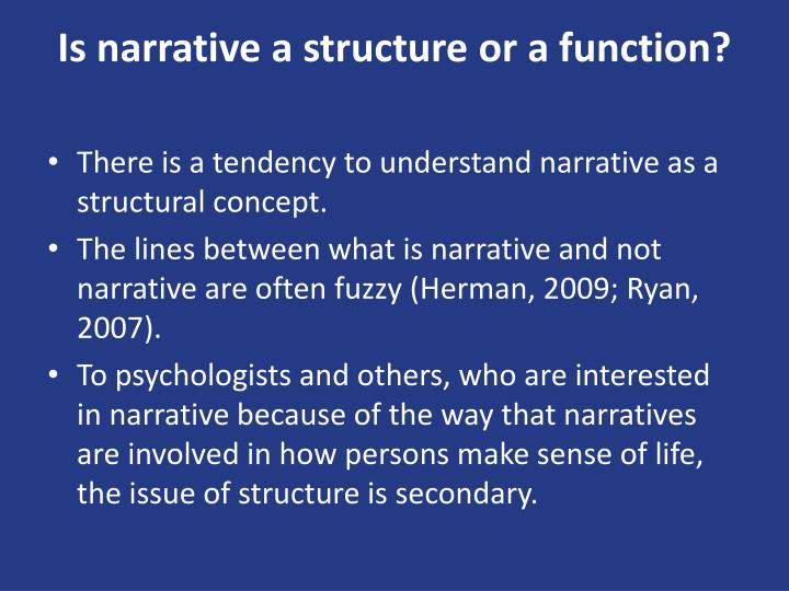 Is narrative a structure or a function?