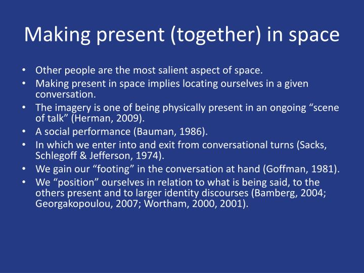 Making present (together) in space