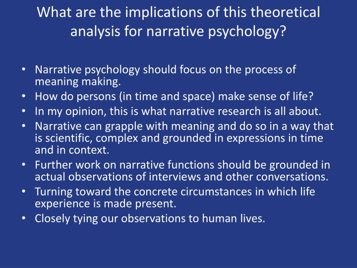 What are the implications of this theoretical analysis for narrative psychology?