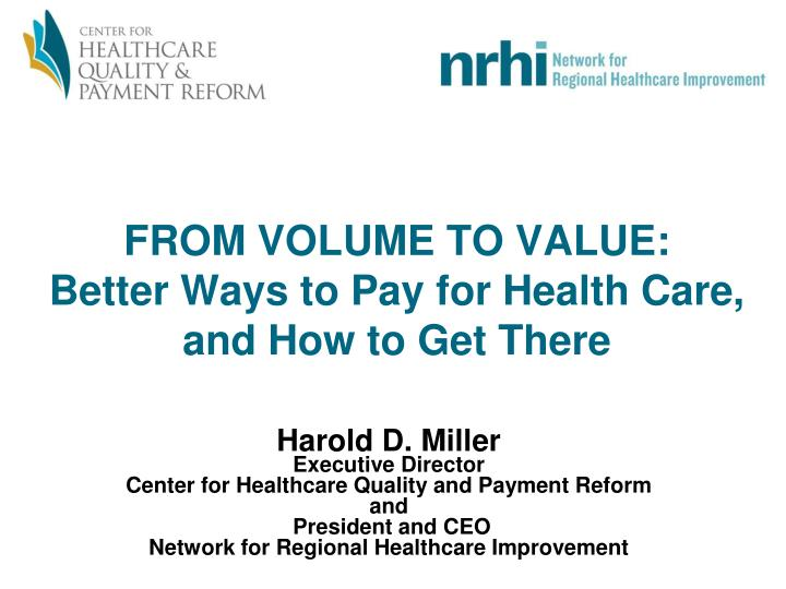 from volume to value better ways to pay for health care and how to get there n.