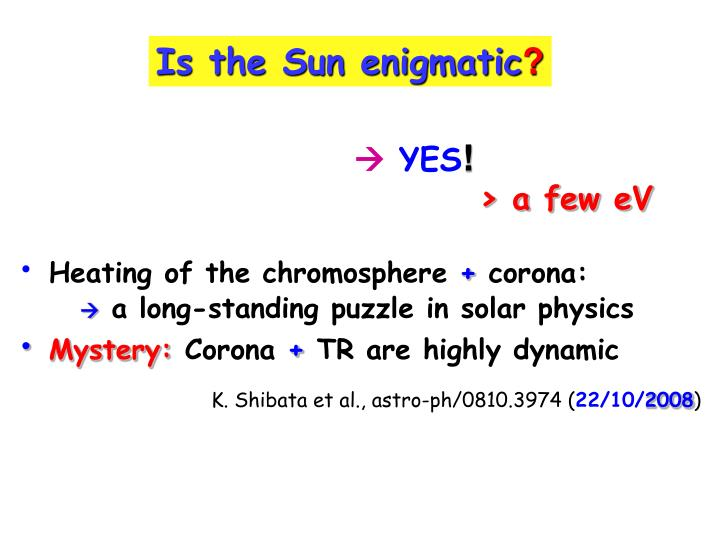 Is the Sun enigmatic