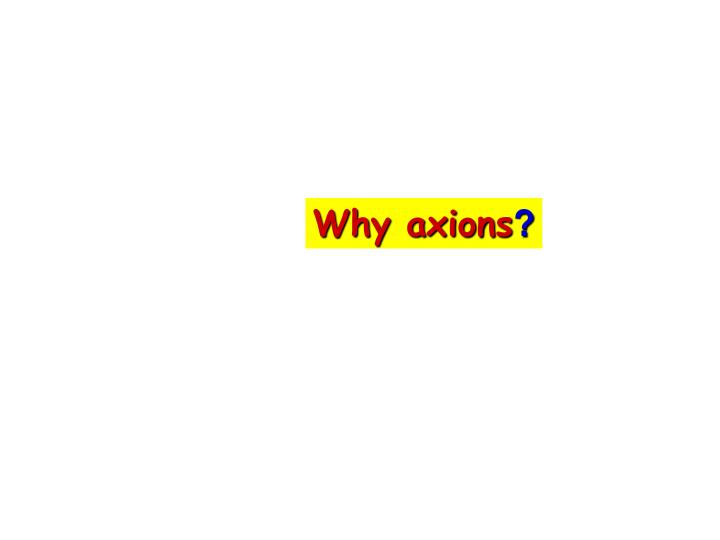 Why axions