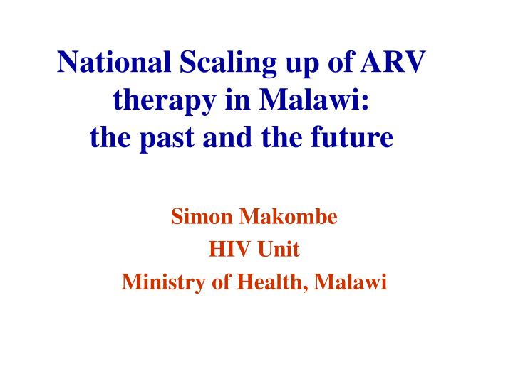 national scaling up of arv therapy in malawi the past and the future