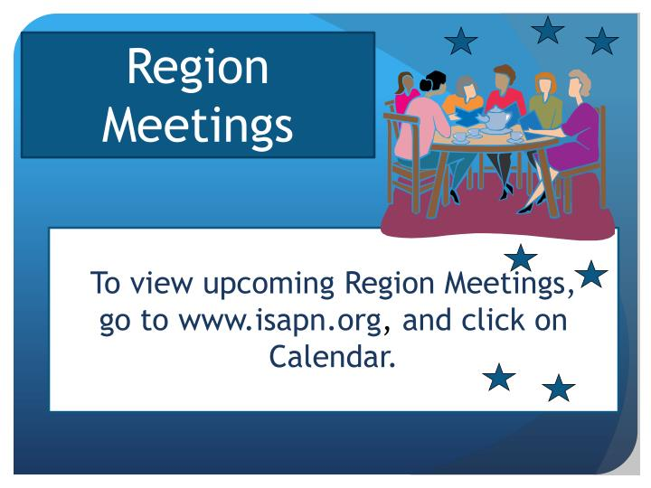 To view upcoming Region Meetings,