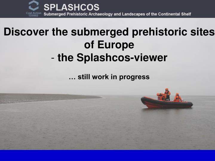 Discover the submerged prehistoric sites