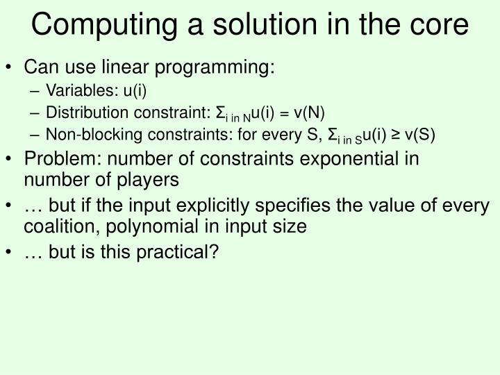 Computing a solution in the core