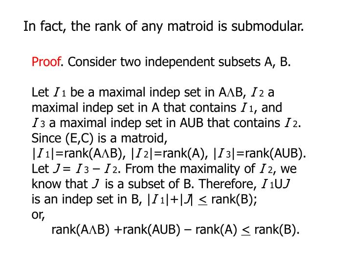 In fact, the rank of any matroid is submodular.