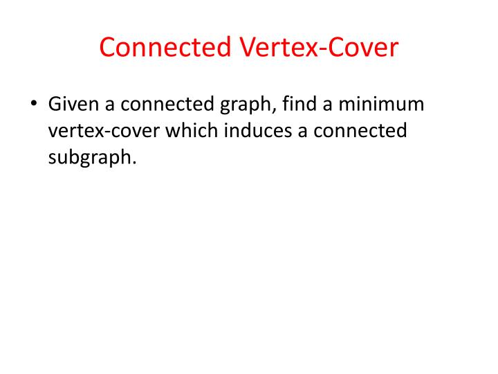 Connected Vertex-Cover