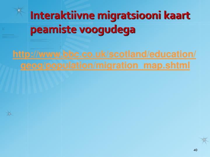 Interaktiivne migratsiooni kaart peamiste voogudega
