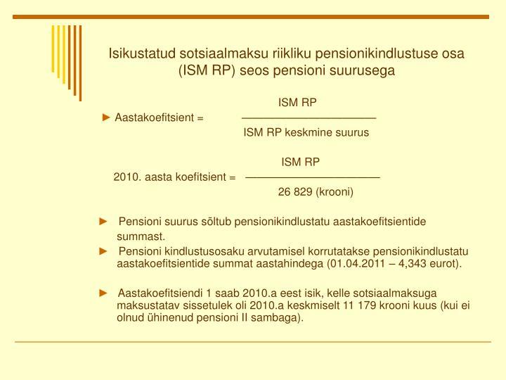 Isikustatud sotsiaalmaksu riikliku pensionikindlustuse osa (ISM RP) seos pensioni suurusega