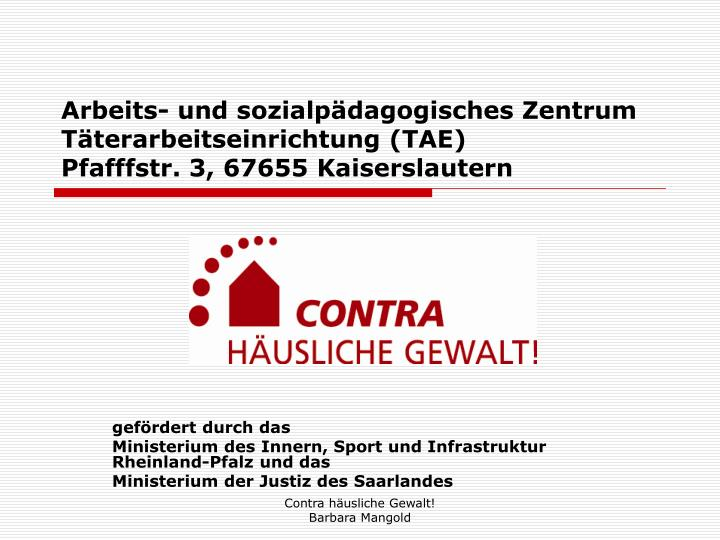 Arbeits- und sozialpädagogisches Zentrum Täterarbeitseinrichtung (TAE)