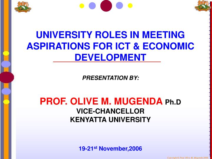 UNIVERSITY ROLES IN MEETING ASPIRATIONS FOR ICT & ECONOMIC DEVELOPMENT