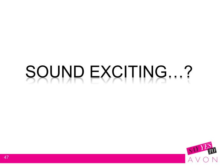 Sound exciting…?