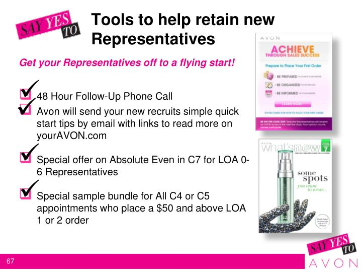 Tools to help retain new 				Representatives