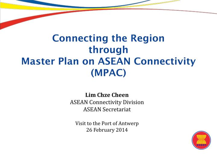Ppt connecting the region through master plan on asean connecting the region throughmaster plan on asean connectivity malvernweather Gallery