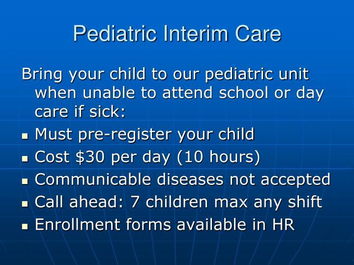 Pediatric Interim Care