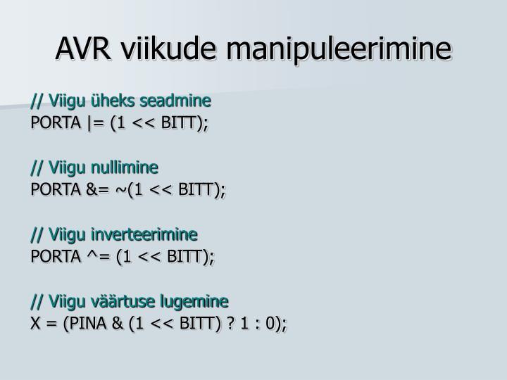 AVR viikude manipuleerimine