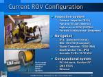 current rov configuration