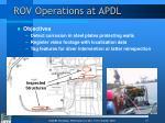 rov operations at apdl