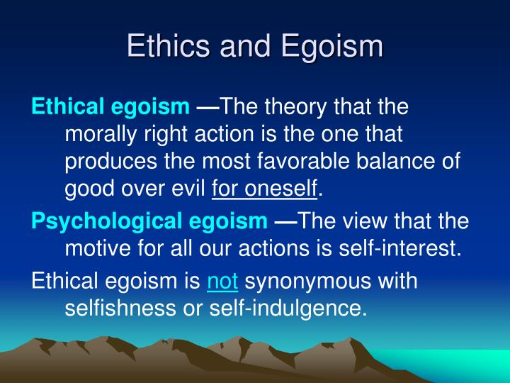 Ppt ethics and egoism powerpoint presentation id3257869 ethics and egoism toneelgroepblik