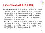 1 codewarrior