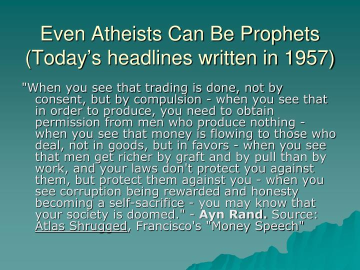 Even Atheists Can Be Prophets