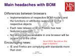 main headaches with bom