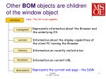 other bom objects are children of the window object