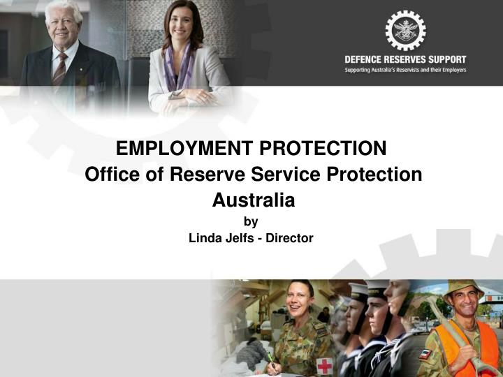Employment protection office of reserve service protection australia by linda jelfs director