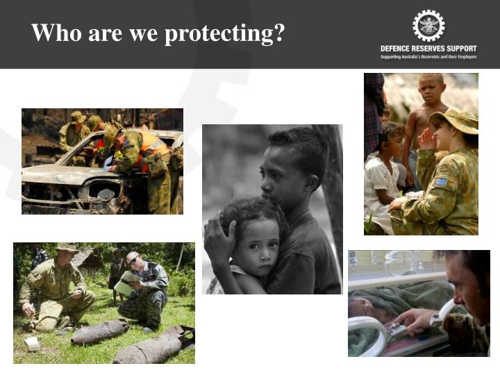 Who are we protecting?