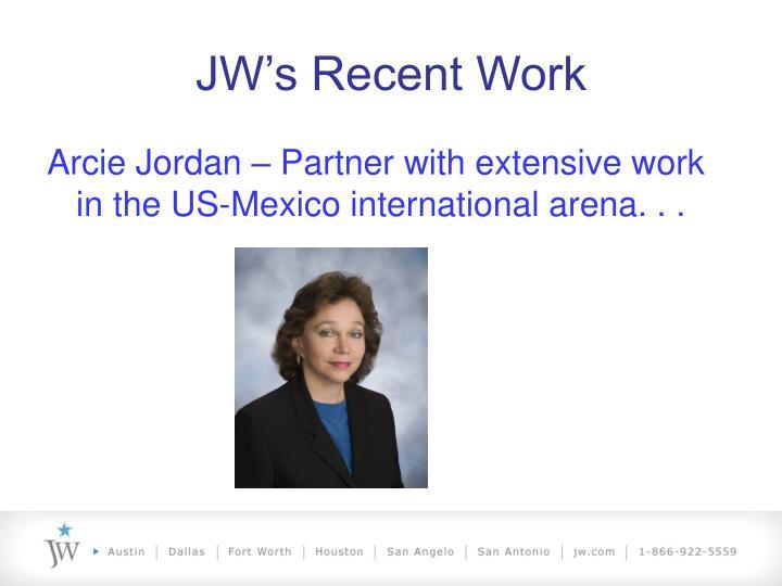 JW's Recent Work
