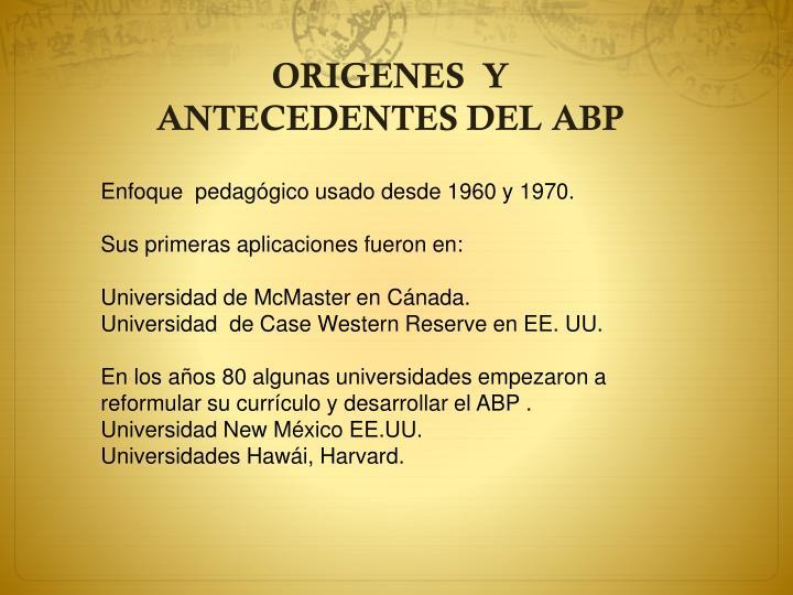 ORIGENES  Y ANTECEDENTES DEL ABP