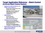 target application reference batch control concrete batch control system