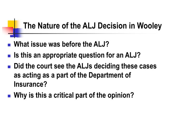 The Nature of the ALJ Decision in Wooley