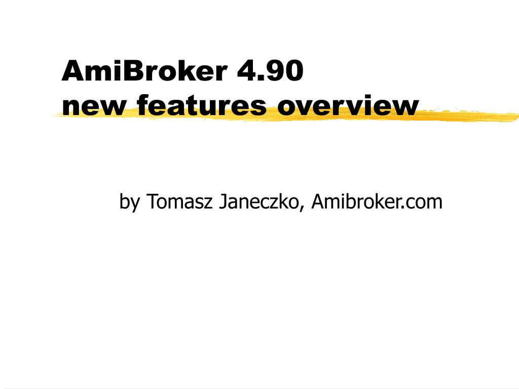 PPT - AmiBroker 4 90 new features overview PowerPoint