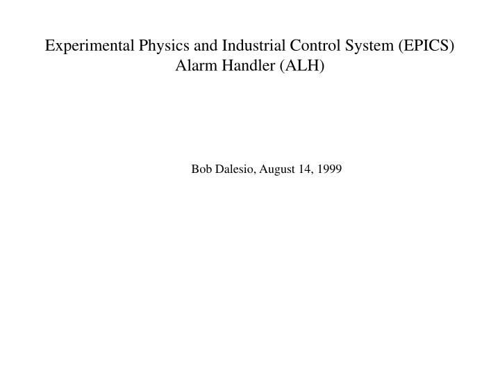 experimental physics and industrial control system epics alarm handler alh n.