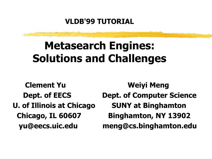 vldb 99 tutorial metasearch engines solutions and challenges n.