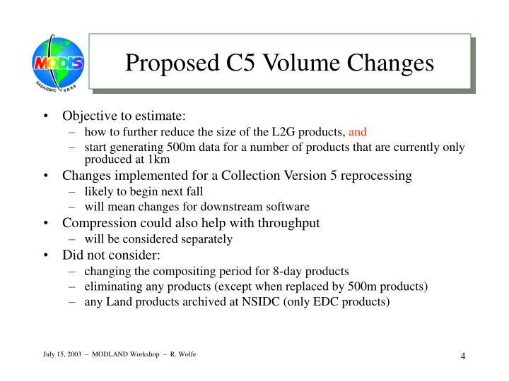 Proposed C5 Volume Changes